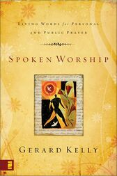 Spoken Worship by Gerard Kelly