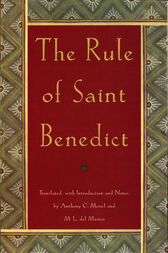 The Rule of Saint Benedict by Anthony C. Meisel