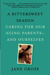 A Bittersweet Season by Jane Gross