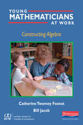 Young Mathematicians at Work: Constructing Algebra by Catherine Twomey Fosnot