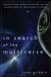 In Search of the Multiverse by John Gribbin