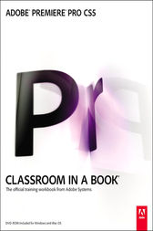 Adobe Premiere Pro CS5 Classroom in a Book by Adobe Creative Team