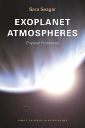 Exoplanet Atmospheres: Physical Processes by Sara Seager
