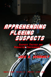 Apprehending Fleeing Suspects by Jack H. Schonely