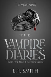 The Vampire Diaries: The Awakening by L. J. Smith