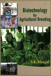 Biotechnology for Agricultural Breeding by S.K. Mangal