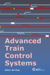 Advanced Train Control Systems by B Ning