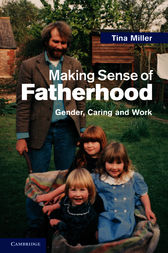 Making Sense of Fatherhood by Tina Miller