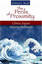 The Perils of Proximity by Richard C. Bush