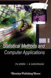 Statistical Methods and Computer Applications by P.N. Arora