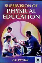 Supervision of Physical Education by C.K. Pathak