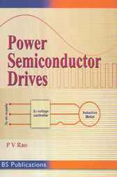 Power Semiconductor Drives by P. V. Rao