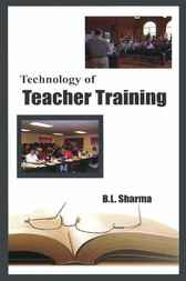 Technology for Teacher Training by B.L. Sharma