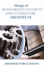 Design of Reinforced Concrete Structures for Architects by Harbhajan Singh