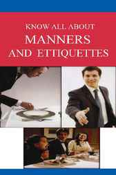 Know All About Manners & Etiquettes by Ram Partap Verma