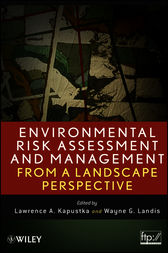 Environmental Risk Assessment and Management from a Landscape Perspective by Lawrence A. Kapustka