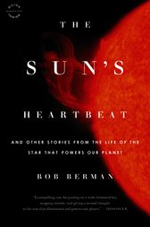 The Sun's Heartbeat by Bob Berman