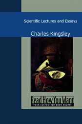 Scientific Lectures and Essays by Charles Kingsley