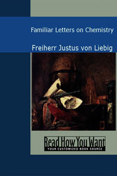 Familiar Letters on Chemistry by Freiherr Justus von Liebig