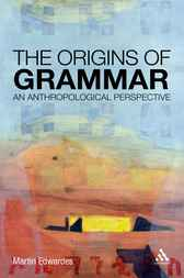 Origins of Grammar by Martin Edwardes