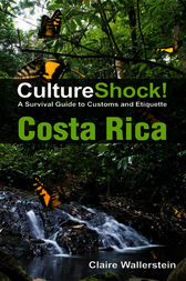 CultureShock! Costa Rica by Claire Wallerstein