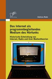 Das Internet als programmbegleitendes Medium des Hörfunks by Andreas Bade