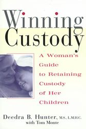 Winning Custody by Deedra Hunter