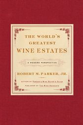 The World's Greatest Wine Estates by Robert M. Parker