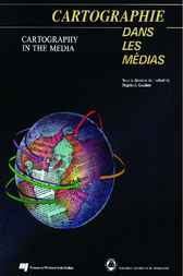 Cartographie dans les médias / Cartography in the Media by Majella J. Gauthier