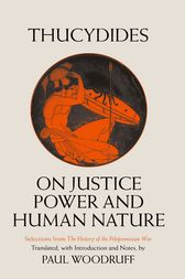 On Justice, Power, and Human Nature by Thucydides;  Paul Woodruff