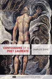 Confessions of a Poet Laureate by Charles Simic