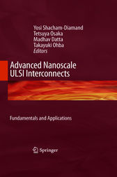 Advanced Nanoscale ULSI Interconnects:  Fundamentals and Applications by Yosi Shacham-Diamand