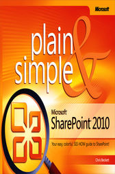 Microsoft® SharePoint® 2010 Plain & Simple by Johnathan Lightfoot
