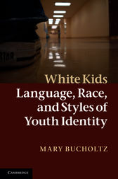 White Kids by Mary Bucholtz