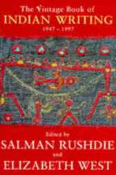 Vintage Book Of Indian Writing 1947 - 1997 by Salman Rushdie