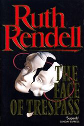 The Face Of Trespass by Ruth Rendell