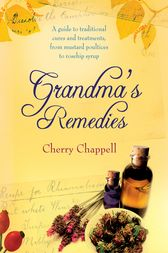 Grandma's Remedies by Cherry Chappell