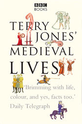 Terry Jones' Medieval Lives by Alan Ereira