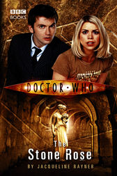 Doctor Who: The Stone Rose by Jacqueline Rayner