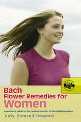 Bach Flower Remedies For Women by Judy Howard