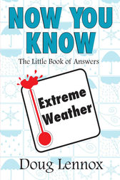 Now You Know Extreme Weather by Doug Lennox