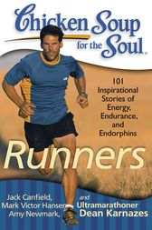 Chicken Soup for the Soul: Runners by Jack Canfield