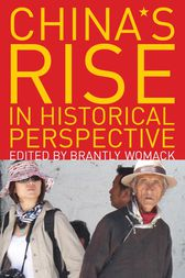 China's Rise in Historical Perspective by Brantly Womack