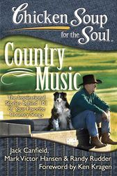 Chicken Soup for the Soul: Country Music by Jack Canfield