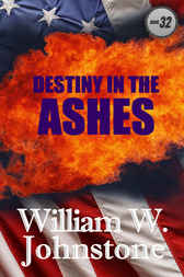 Destiny in the Ashes by William Johnstone