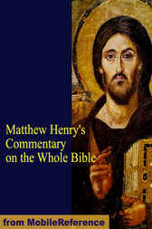 Matthew Henry's Commentary on the Whole Bible by MobileReference