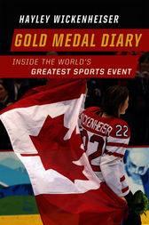 Gold Medal Diary by Hayley Wickenheiser