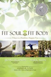 Fit Soul, Fit Body by Brant Secunda
