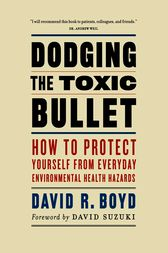 Dodging the Toxic Bullet by David R. Boyd