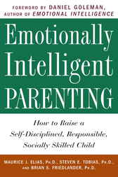 Emotionally Intelligent Parenting by Maurice J. Phd Elias